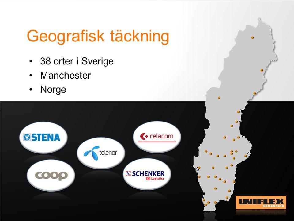 Geografisk täckning •38 orter i Sverige •Manchester •Norge