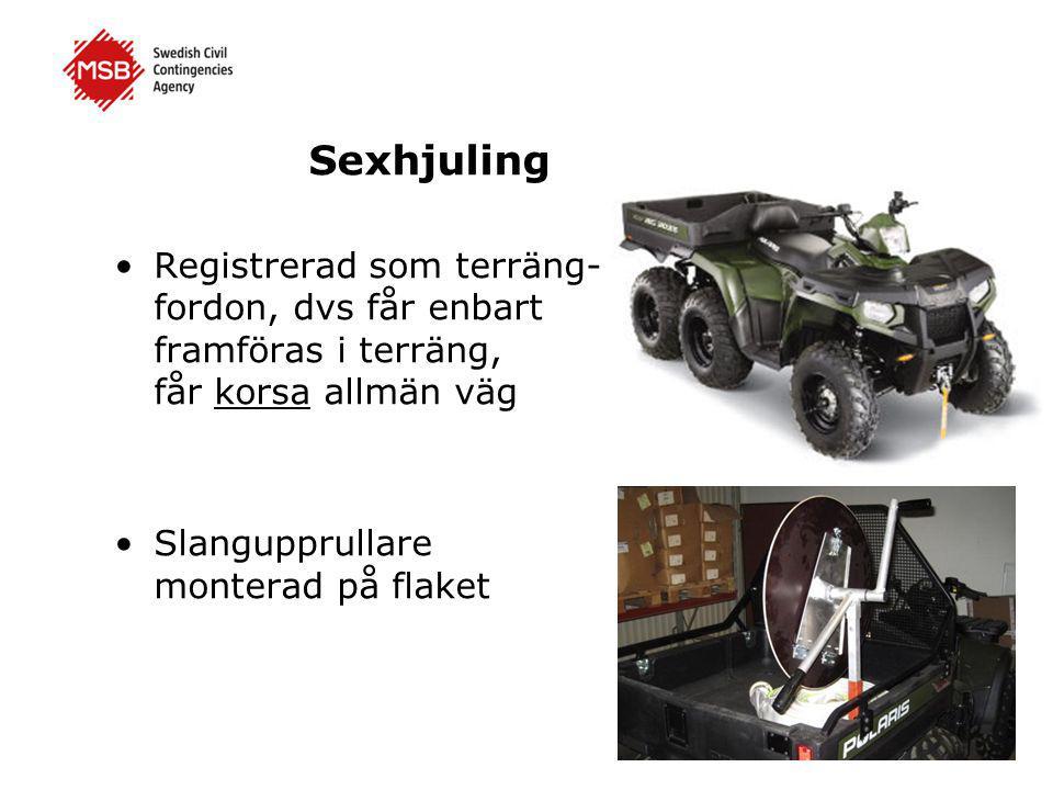 Sexhjuling •Registrerad som terräng- fordon, dvs får enbart framföras i terräng, får korsa allmän väg •Slangupprullare monterad på flaket