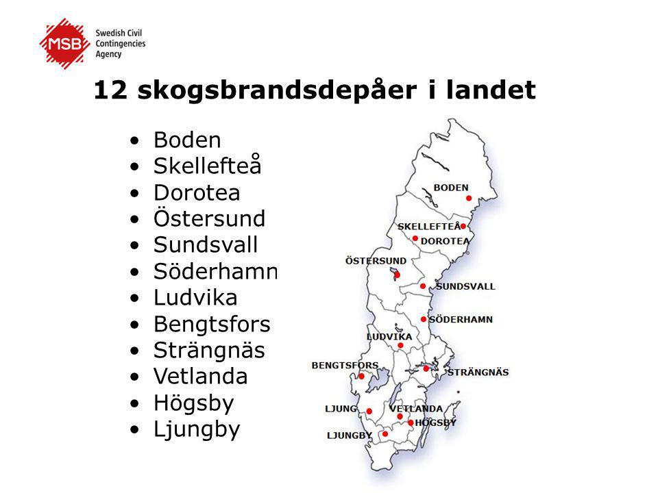 12 skogsbrandsdepåer i landet •Boden •Skellefteå •Dorotea •Östersund •Sundsvall •Söderhamn •Ludvika •Bengtsfors •Strängnäs •Vetlanda •Högsby •Ljungby