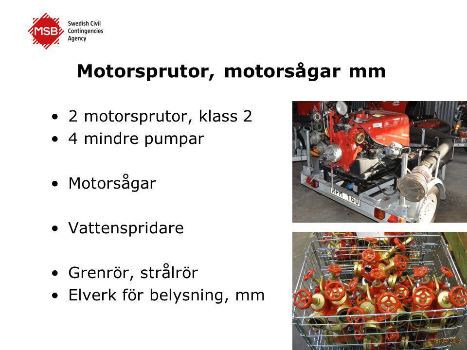 Motorsprutor, motorsågar mm •2 motorsprutor, klass 2 •4 mindre pumpar •Motorsågar •Vattenspridare •Grenrör, strålrör •Elverk för belysning, mm