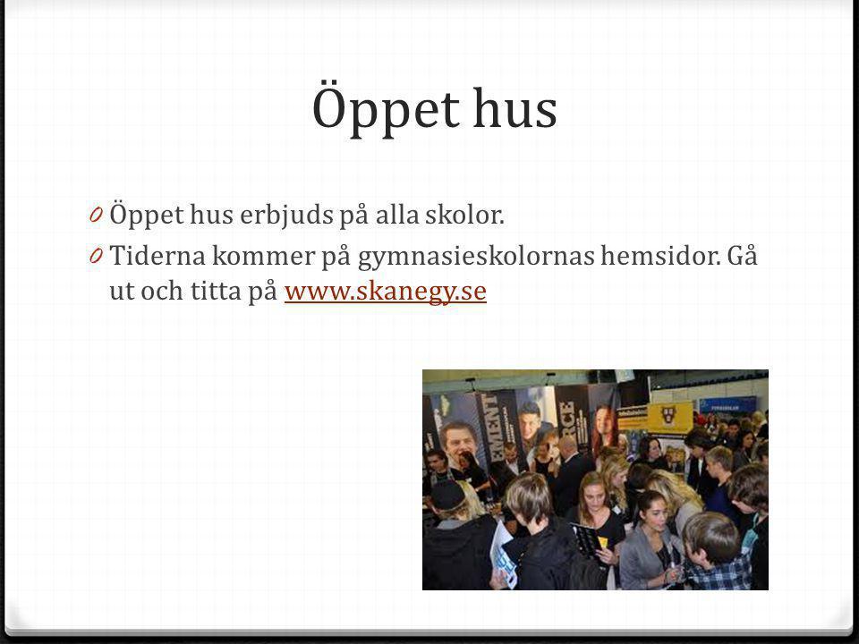 Öppet hus 0 Öppet hus erbjuds på alla skolor. 0 Tiderna kommer på gymnasieskolornas hemsidor. Gå ut och titta på www.skanegy.sewww.skanegy.se