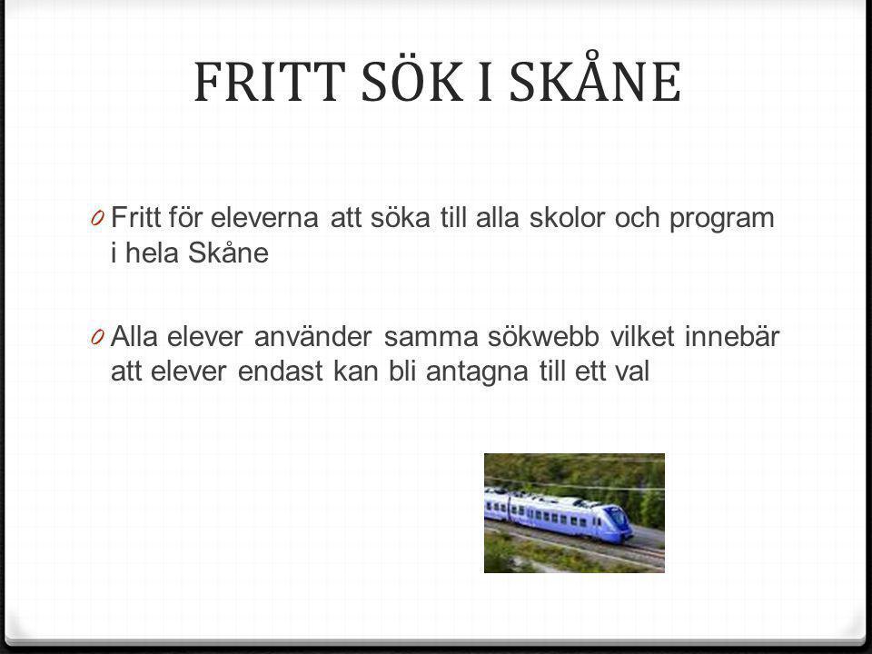 FRITT SÖK I SKÅNE 0 Fritt för eleverna att söka till alla skolor och program i hela Skåne 0 Alla elever använder samma sökwebb vilket innebär att elev