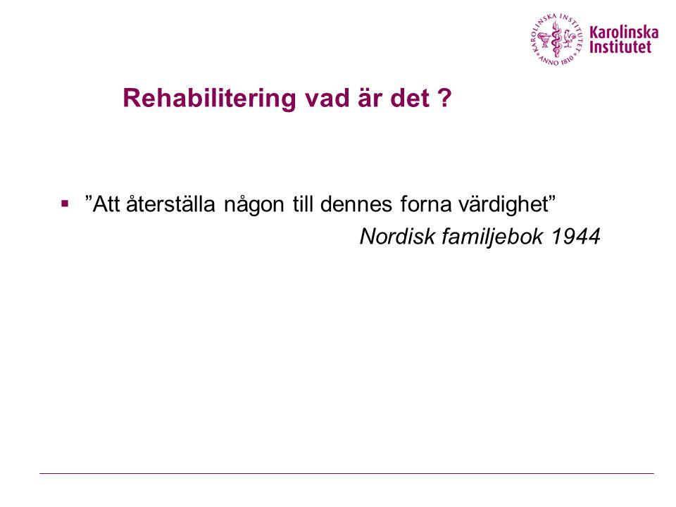 """ """"Att återställa någon till dennes forna värdighet"""" Nordisk familjebok 1944 Rehabilitering vad är det ?"""