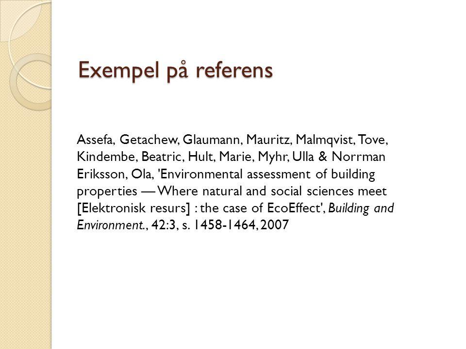 Exempel på referens Assefa, Getachew, Glaumann, Mauritz, Malmqvist, Tove, Kindembe, Beatric, Hult, Marie, Myhr, Ulla & Norrman Eriksson, Ola, 'Environ