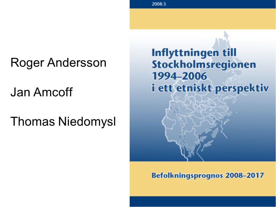 Roger Andersson Jan Amcoff Thomas Niedomysl