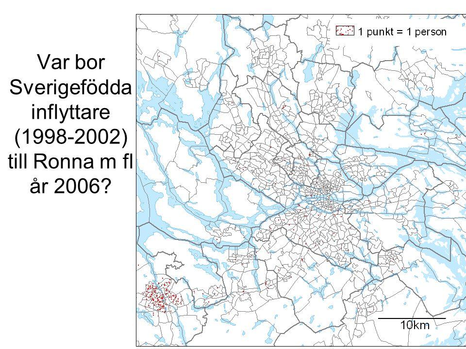 Var bor Sverigefödda inflyttare (1998-2002) till Ronna m fl år 2006?