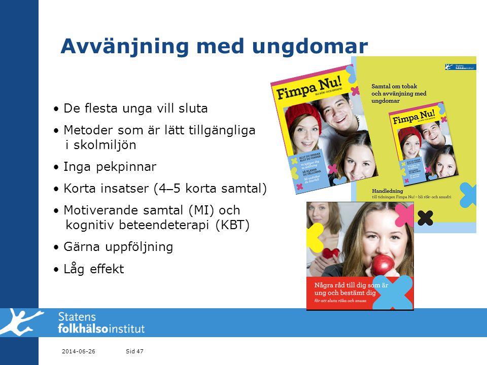 Avvänjning med ungdomar 2014-06-26Sid 47 • De flesta unga vill sluta • Metoder som är lätt tillgängliga i skolmiljön • Inga pekpinnar • Korta insatser (4 – 5 korta samtal) • Motiverande samtal (MI) och kognitiv beteendeterapi (KBT) • Gärna uppföljning • Låg effekt