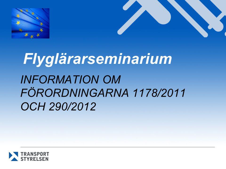 •Uppbyggnad av EU-förordningen •Regelframtagning inom EU/EASA •Vad de olika bilagorna i EU-förordningen 1178/2011 och 290/2012 innehåller •Vad EU inte reglerar – blir nationellt reglerat •Opt-out perioder •Nyheter/förändringar •Vad som är på gång inom EASA och Transportstyrelsen 2