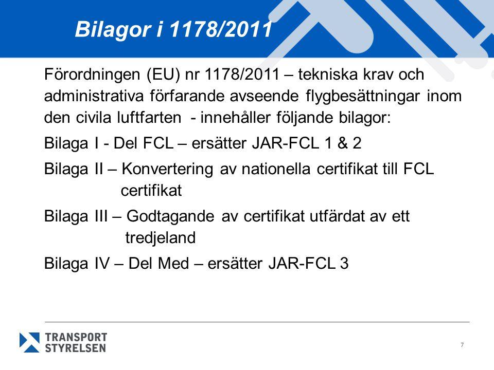 8 Bilagor i 290/2012 Förordningen (EU) har utökats genom nr 290/2012 med följande bilagor: Bilaga V – Del CC Kabinpersonal Bilaga VI – Del ARA Myndighetskrav Bilaga VII – Del ORA Organisationskrav (ATO)