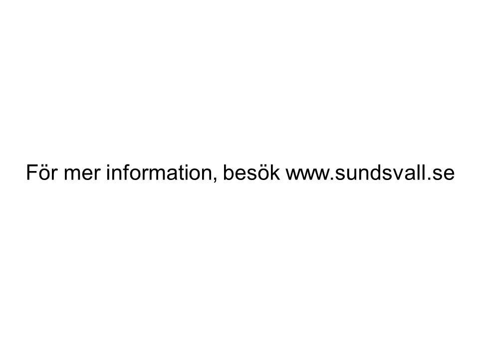 För mer information, besök www.sundsvall.se