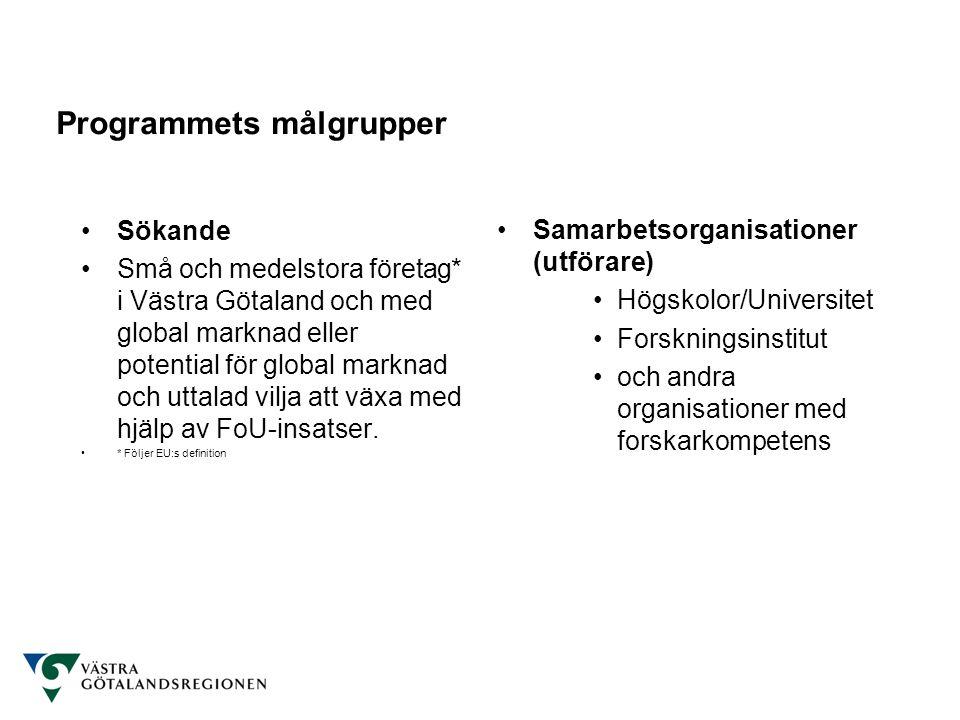 •Sökande •Små och medelstora företag* i Västra Götaland och med global marknad eller potential för global marknad och uttalad vilja att växa med hjälp