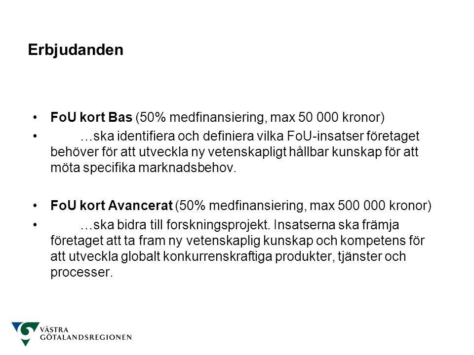 •FoU kort Bas (50% medfinansiering, max 50 000 kronor) •…ska identifiera och definiera vilka FoU-insatser företaget behöver för att utveckla ny vetens