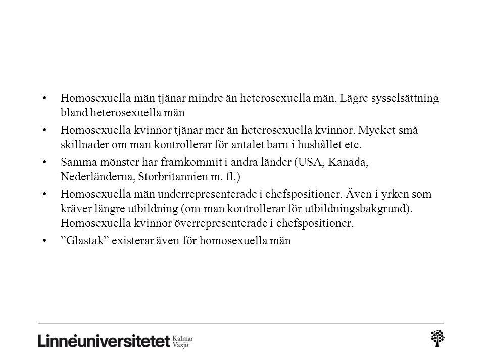 • Homosexuella män tjänar mindre än heterosexuella män. Lägre sysselsättning bland heterosexuella män • Homosexuella kvinnor tjänar mer än heterosexue