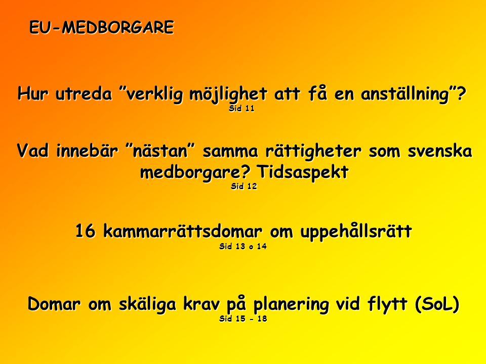 """EU-MEDBORGARE Hur utreda """"verklig möjlighet att få en anställning""""? Sid 11 Vad innebär """"nästan"""" samma rättigheter som svenska medborgare? Tidsaspekt S"""