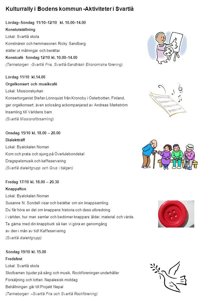Kulturrally i Bodens kommun -Aktiviteter i Svartlå Lördag–Söndag 11/10–12/10 kl.