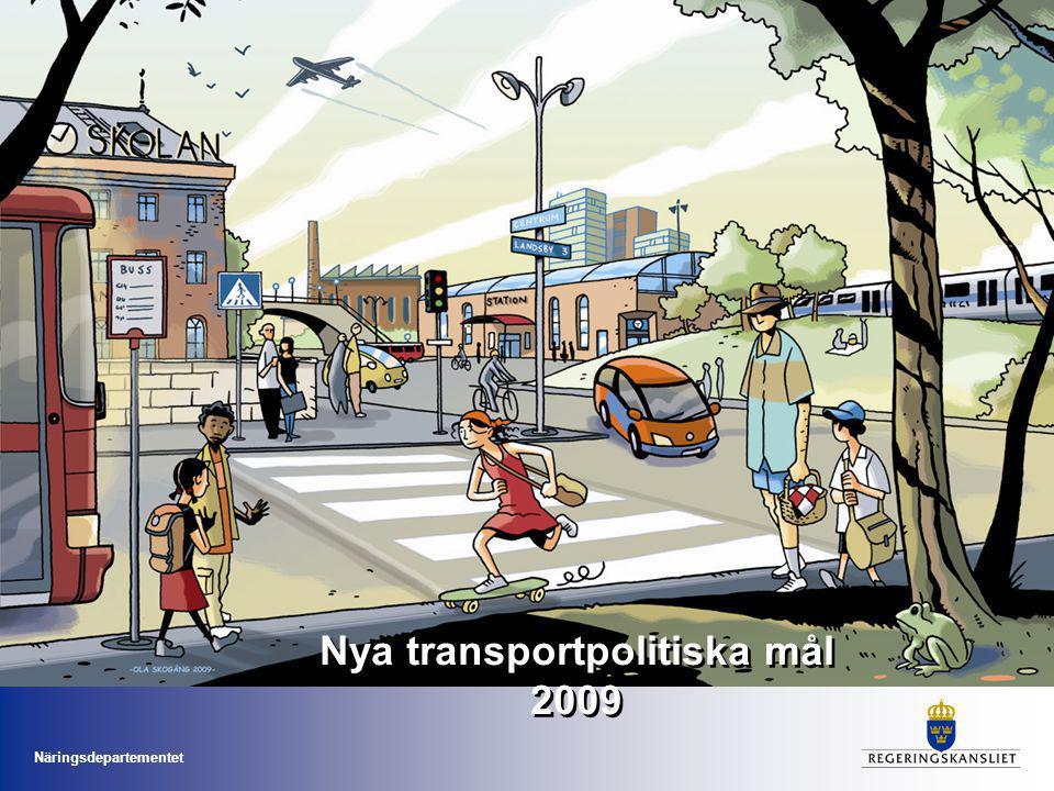 Näringsdepartementet Nya transportpolitiska mål 2009