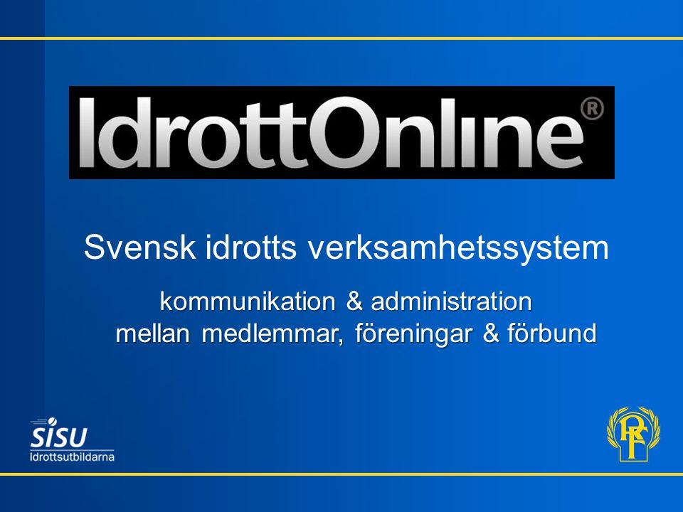 Svensk idrotts verksamhetssystem kommunikation & administration mellan medlemmar, föreningar & förbund