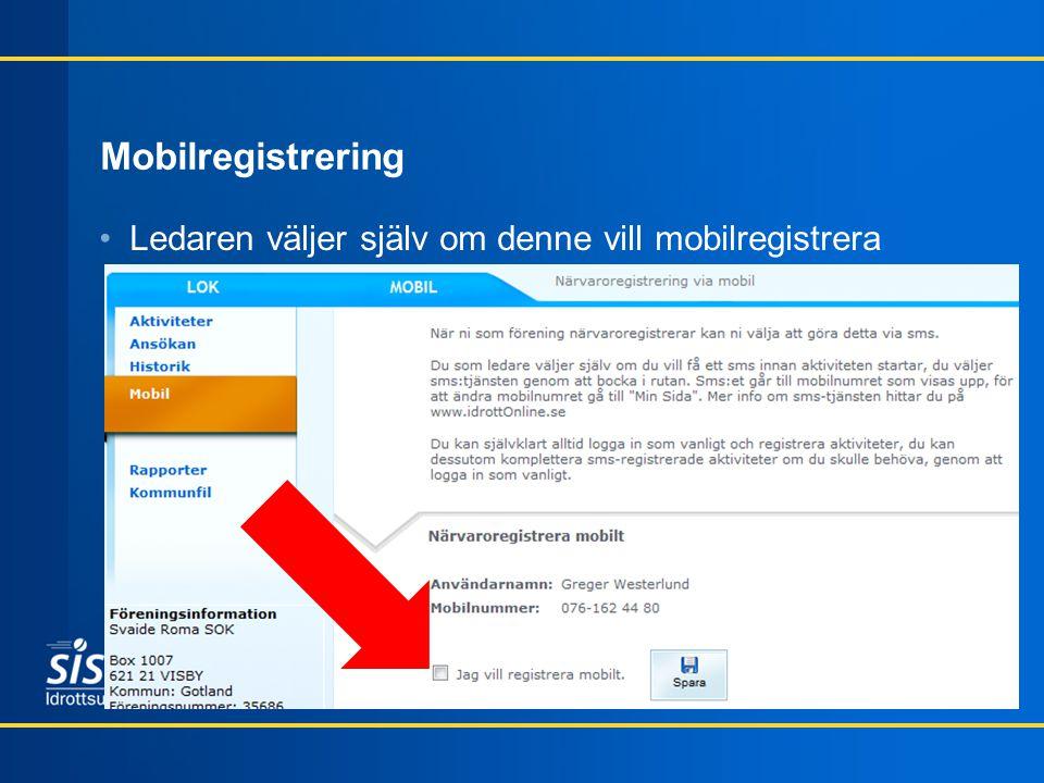 Mobilregistrering •Ledaren väljer själv om denne vill mobilregistrera