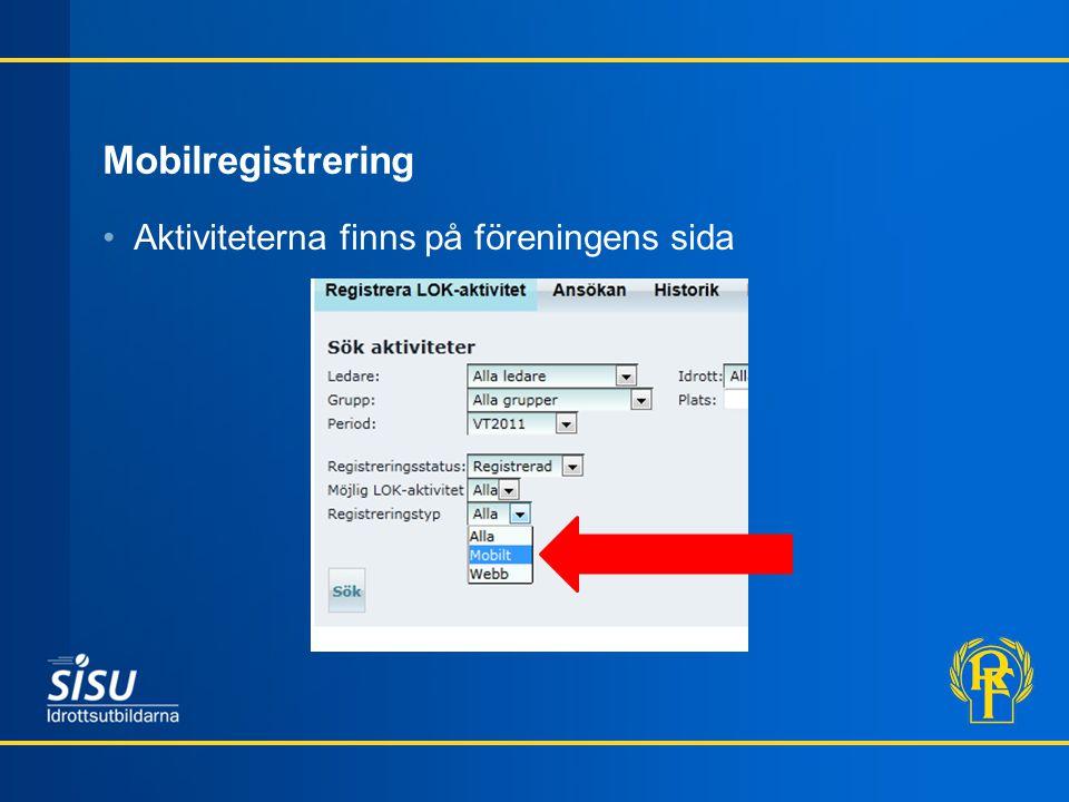 Mobilregistrering •Aktiviteterna finns på föreningens sida