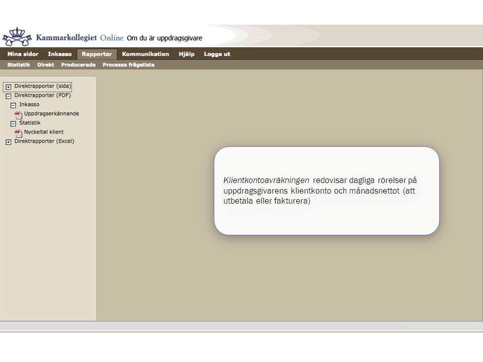 Klientkontoavräkningen redovisar dagliga rörelser på uppdragsgivarens klientkonto och månadsnettot (att utbetala eller fakturera)