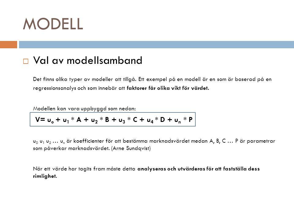 MODELL  Val av modellsamband Det finns olika typer av modeller att tillgå. Ett exempel på en modell är en som är baserad på en regressionsanalys och