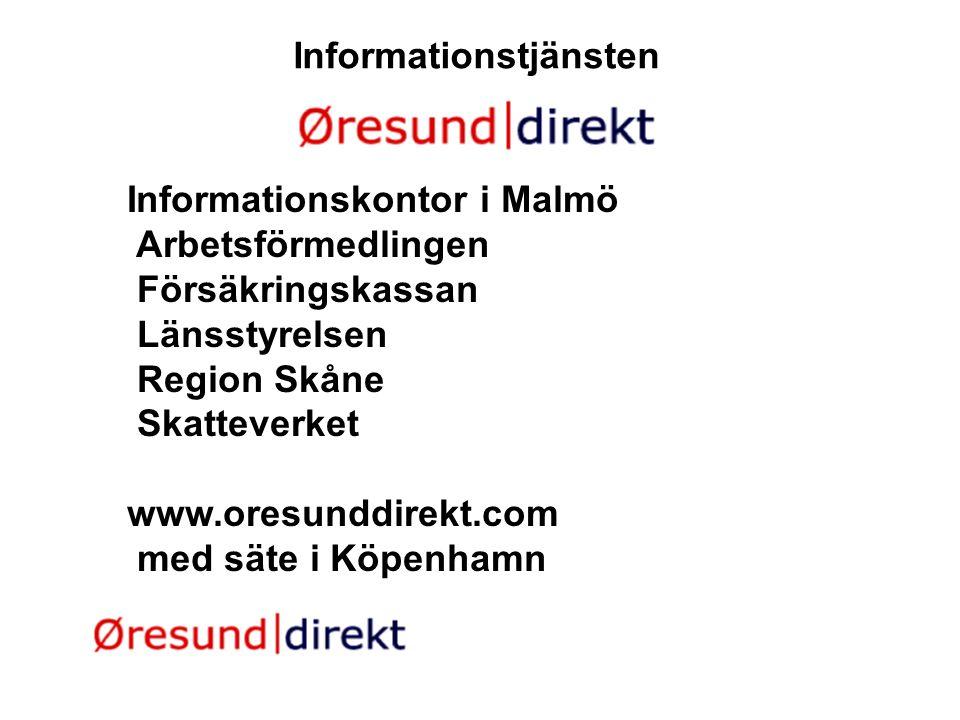 Informationstjänsten Informationskontor i Malmö Arbetsförmedlingen Försäkringskassan Länsstyrelsen Region Skåne Skatteverket www.oresunddirekt.com med
