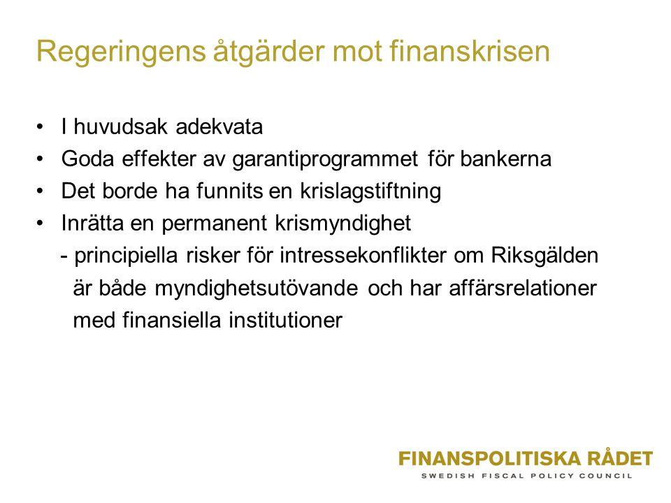 Regeringens åtgärder mot finanskrisen •I huvudsak adekvata •Goda effekter av garantiprogrammet för bankerna •Det borde ha funnits en krislagstiftning •Inrätta en permanent krismyndighet - principiella risker för intressekonflikter om Riksgälden är både myndighetsutövande och har affärsrelationer med finansiella institutioner