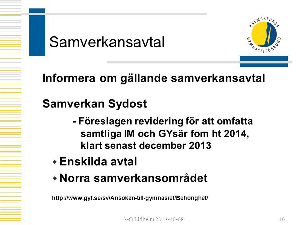 S-G Lidheim 2013-10-08 Samverkansavtal Informera om gällande samverkansavtal Samverkan Sydost - Föreslagen revidering för att omfatta samtliga IM och