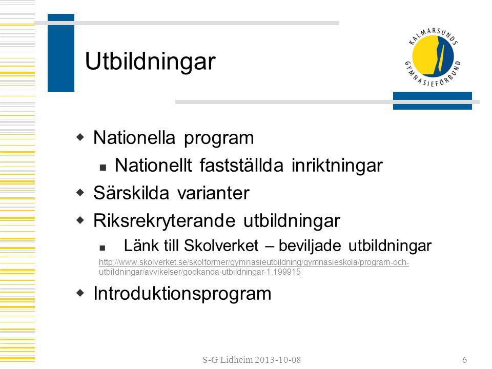S-G Lidheim 2013-10-08 Utbildningar  Nationella program  Nationellt fastställda inriktningar  Särskilda varianter  Riksrekryterande utbildningar 