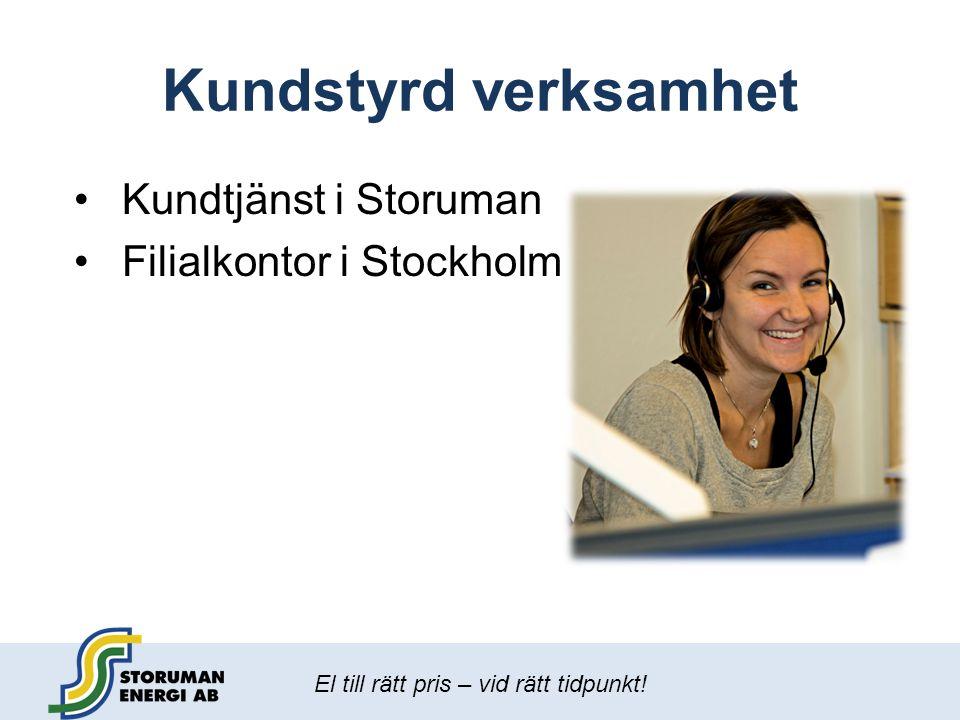 El till rätt pris – vid rätt tidpunkt! Kundstyrd verksamhet • Kundtjänst i Storuman • Filialkontor i Stockholm