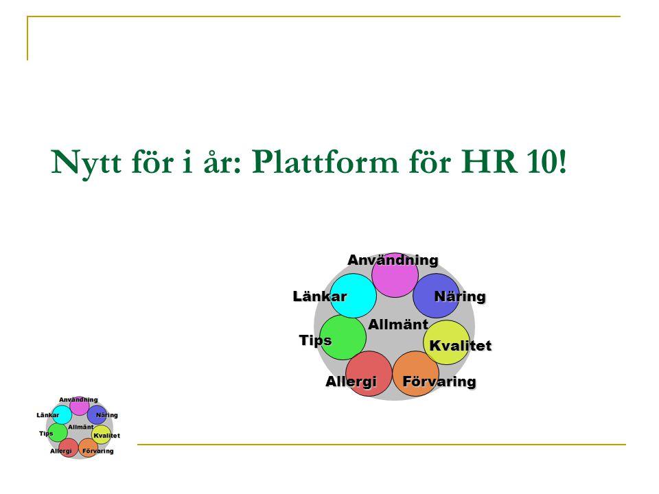 Tips Kvalitet Näring Förvaring Allmänt Användning Länkar Allergi Nytt för i år: Plattform för HR 10!