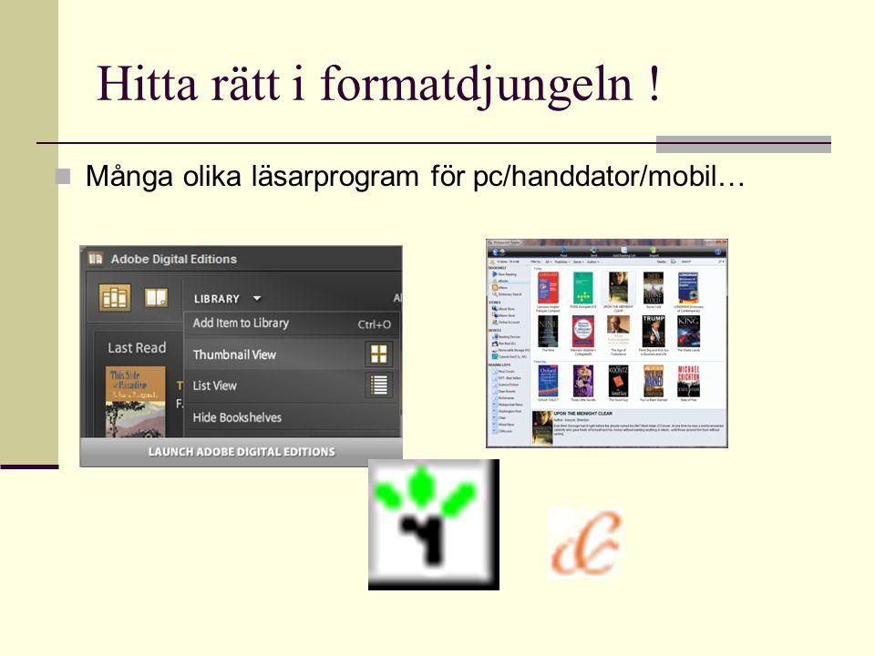 Hitta rätt i formatdjungeln !  Många olika läsarprogram för pc/handdator/mobil…