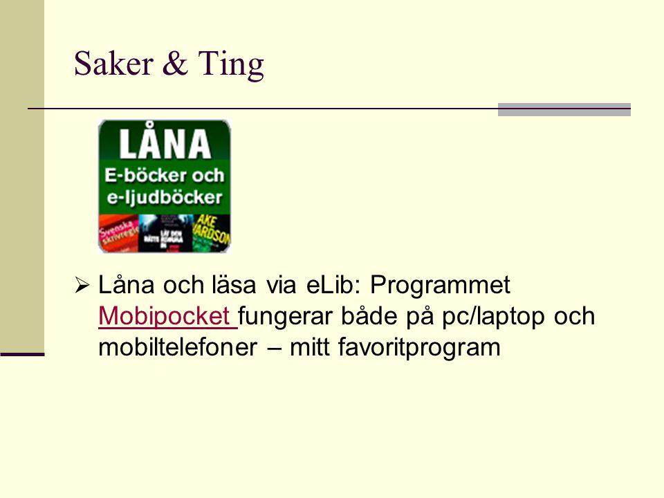 Saker & Ting  Låna och läsa via eLib: Programmet Mobipocket fungerar både på pc/laptop och mobiltelefoner – mitt favoritprogram Mobipocket