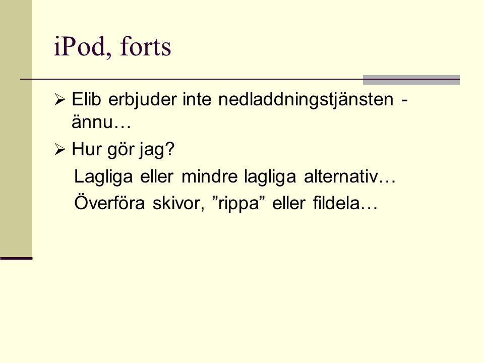 iPod, forts  Elib erbjuder inte nedladdningstjänsten - ännu…  Hur gör jag.