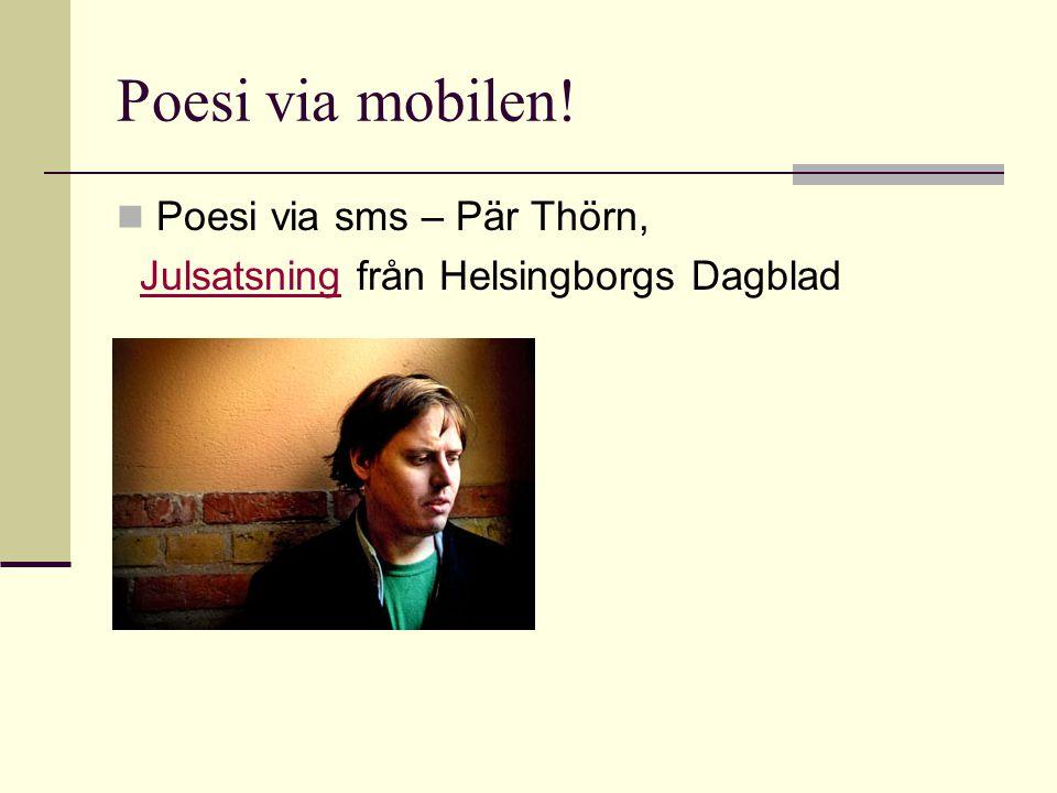 Poesi via mobilen!  Poesi via sms – Pär Thörn, Julsatsning från Helsingborgs DagbladJulsatsning