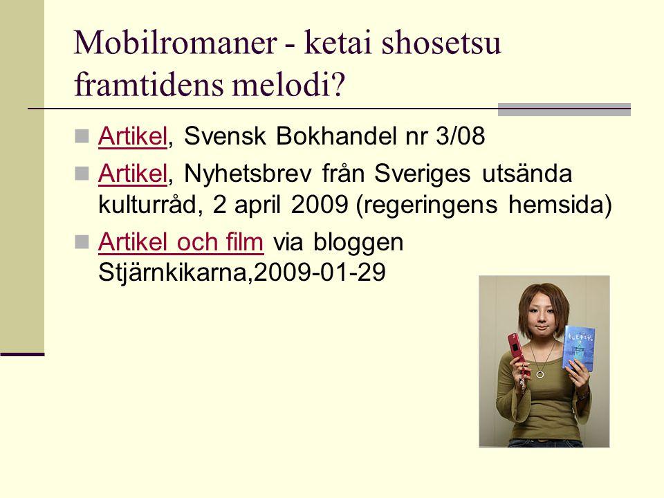 Mobilromaner - ketai shosetsu framtidens melodi.