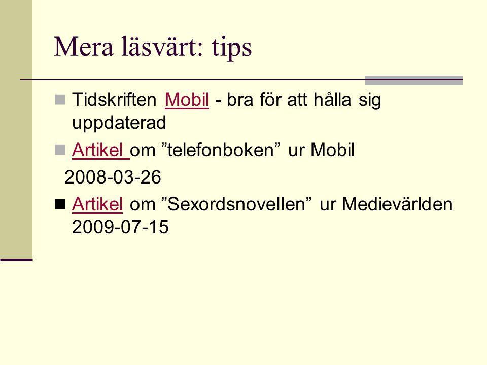 Mera läsvärt: tips  Tidskriften Mobil - bra för att hålla sig uppdateradMobil  Artikel om telefonboken ur Mobil Artikel 2008-03-26  Artikel om Sexordsnovellen ur Medievärlden 2009-07-15 Artikel