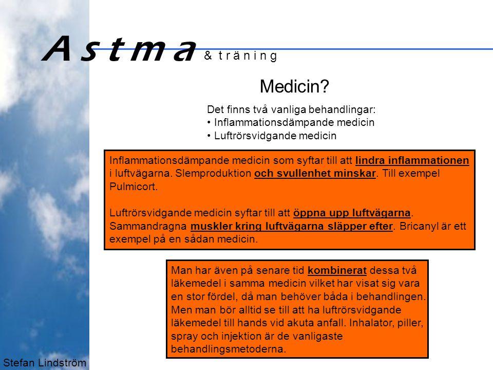 Stefan Lindström A s t m a & t r ä n i n g Vad ska man göra om man får ett anfall.