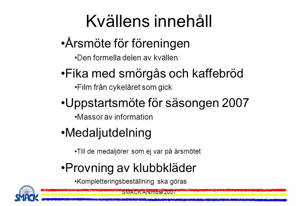 SMACK Årsmöte 2007 Tävlings-/Motionslicenser Teckna licens.