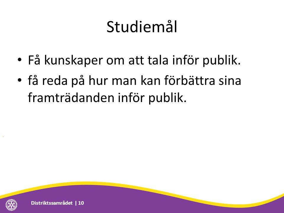 Studiemål • Få kunskaper om att tala inför publik.