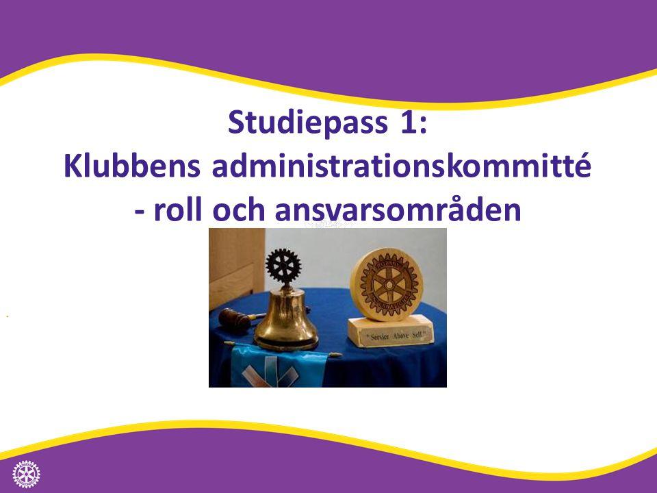 Studiepass 1: Klubbens administrationskommitté - roll och ansvarsområden