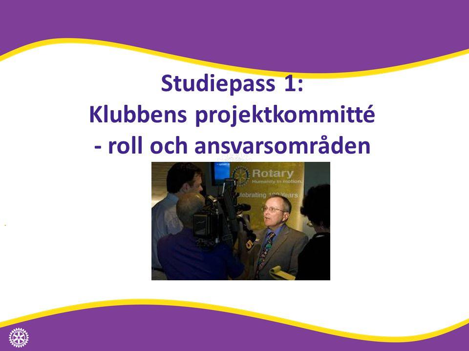 Studiepass 1: Klubbens projektkommitté - roll och ansvarsområden