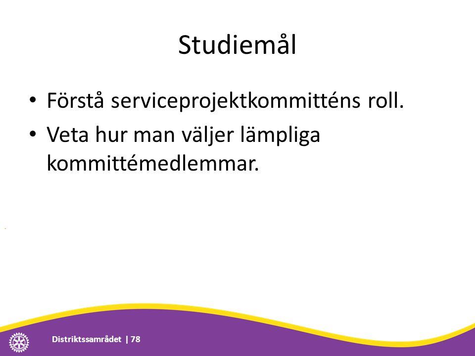 Studiemål • Förstå serviceprojektkommitténs roll. • Veta hur man väljer lämpliga kommittémedlemmar.
