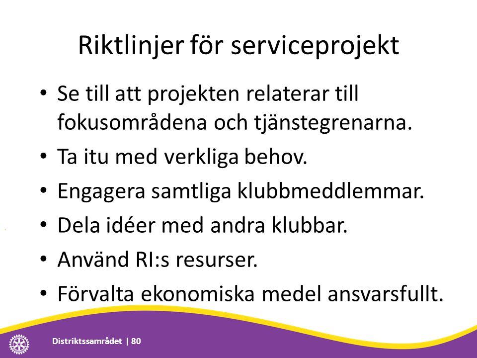 Riktlinjer för serviceprojekt • Se till att projekten relaterar till fokusområdena och tjänstegrenarna. • Ta itu med verkliga behov. • Engagera samtli