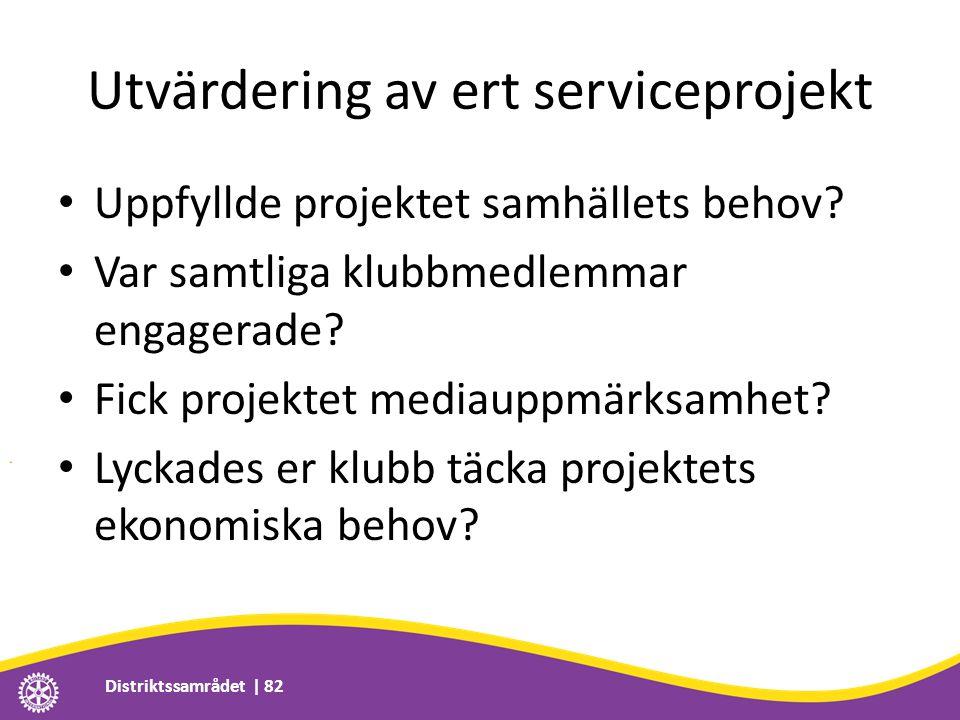 Utvärdering av ert serviceprojekt • Uppfyllde projektet samhällets behov.
