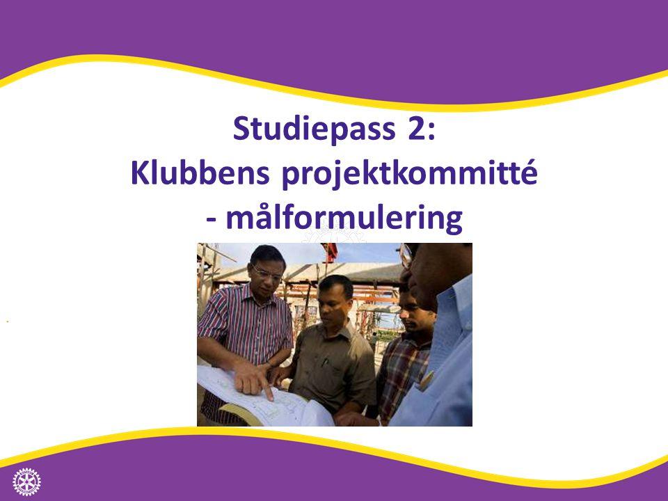 Studiepass 2: Klubbens projektkommitté - målformulering