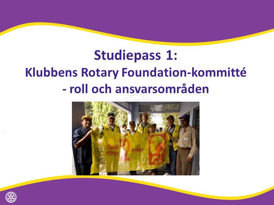 Studiepass 1: Klubbens Rotary Foundation-kommitté - roll och ansvarsområden