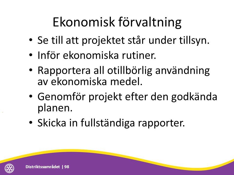 Ekonomisk förvaltning • Se till att projektet står under tillsyn. • Inför ekonomiska rutiner. • Rapportera all otillbörlig användning av ekonomiska me