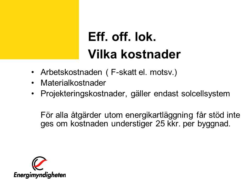 Eff. off. lok. Vilka kostnader •Arbetskostnaden ( F-skatt el.