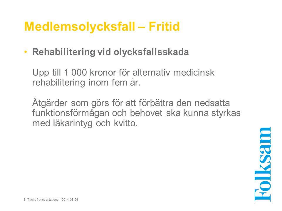 Medlemsolycksfall – Fritid •Rehabilitering vid olycksfallsskada Upp till 1 000 kronor för alternativ medicinsk rehabilitering inom fem år.